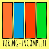 turing incomplete podcast
